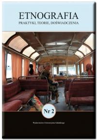 Etnografia. Praktyki, Teorie, Doświadczenia, 2016/1, Numer 2/2016