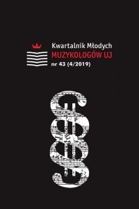 Kwartalnik Młodych Muzykologów UJ, 2019/12, Numer 43 (4/2019)