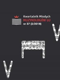 Kwartalnik Młodych Muzykologów UJ, 2018/8, Numer 37 (2/2018)