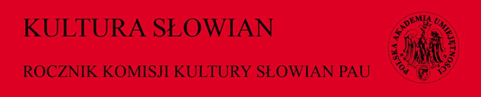 Kultura Słowian. Rocznik Komisji Kultury Słowian PAU, 2016/12, Tom XII