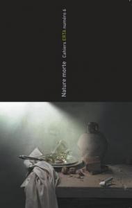 Cahiers ERTA, 2014/12, Numéro  6 Nature morte
