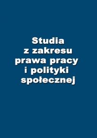 Studia z zakresu prawa pracy i polityki społecznej