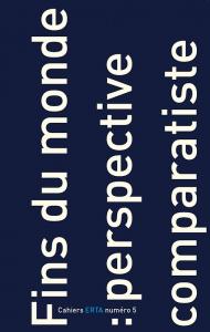 Cahiers ERTA, 2014/1, Numéro 5 Fins du monde