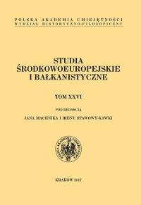 Studia Środkowoeuropejskie i Bałkanistyczne, 2017/12, Tom XXVI