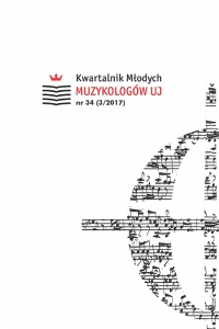 Kwartalnik Młodych Muzykologów UJ, 2017/12, Issue 34 (3/2017)