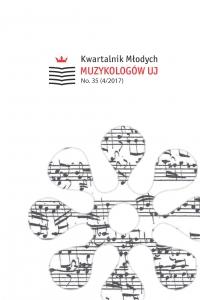 Kwartalnik Młodych Muzykologów UJ, 2017/12, Issue 35 (4/2017)
