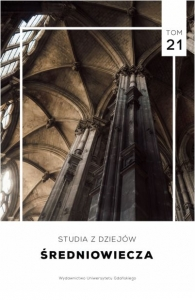 Studia z Dziejów Średniowiecza, 2017/6, Nr 21 (2017)