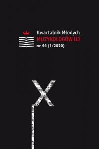 Kwartalnik Młodych Muzykologów UJ, 2020/3, Numer 44 (1/2020)