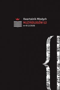 Kwartalnik Młodych Muzykologów UJ, 2020/7, Numer 45 (2/2020)
