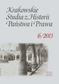 Krakowskie Studia z Historii  Państwa i Prawa, 2013/6, Tom 6, Zeszyt 1