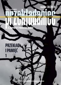 Przekładaniec, 2019/6, 38 - Przekład i pamięć 1
