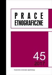 Prace Etnograficzne, 2017/9, Tom 45, Numer 1