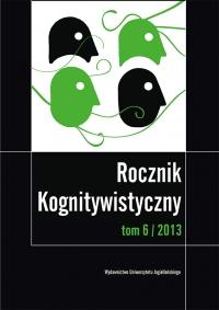Rocznik Kognitywistyczny, 2013/12, Tom 6