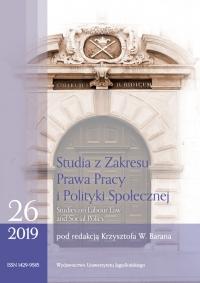 Studia z Zakresu Prawa Pracy i Polityki Społecznej (Studies on Labour Law and Social Policy), 2019/3, Zeszyt 1