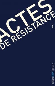 Cahiers ERTA, 2016/4, Numéro 9 Actes de résistance